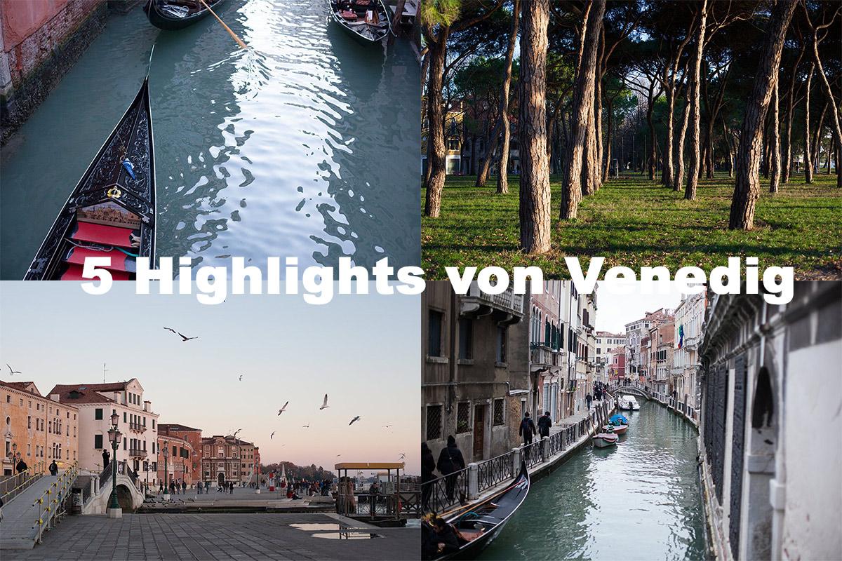 Venedig als Urlaubsziel - 5 Highlights